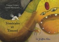 François Vermel et Laurine Mennetret - Téméraire et Timoré.