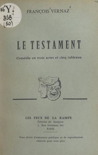 Le testament. Comédie en trois actes et cinq tableaux