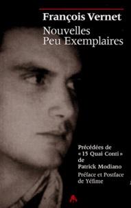 """François Vernet - Nouvelles Peu Exemplaires - Précédés de """"15 Quai Conti"""" de Patrick Modiano."""