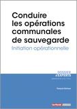 François Vernoux - Conduire les opérations communales de sauvegarde - Initiative opérationnelle.