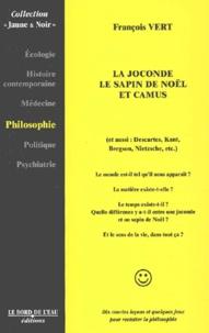 François Vert - La Joconde, le sapin de Noël et Camus....
