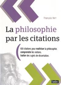 François Vert - La philosophie par les citations.
