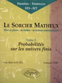 LE SORCIER MATHEUX. Tome 2, Mise en pièces-de théâtre-de notions mathématiques, Probabilités sur les univers infinis.pdf