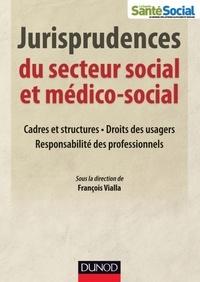 François Vialla - Jurisprudences du secteur social et médico-social.