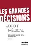 François Vialla et Mathieu Reynier - Les grandes décisions du droit médical.