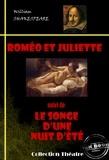 François-Victor Hugo et William Shakespeare - Romeo et Juliette (suivi de Le songe d'une nuit d'été) - édition intégrale.