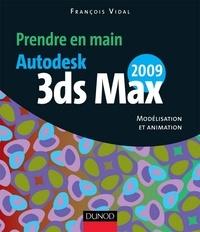 François Vidal - Autodesk 3ds MAX 2009 - Modélisation et animation.