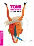 François Vié et Thérèse Willer - Tomi Ungerer forever - 100 artistes rendent hommage à Tomi Ungerer.