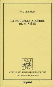 François Viète - La nouvelle algèbre - Précédée de Introduction en l'art analytique.