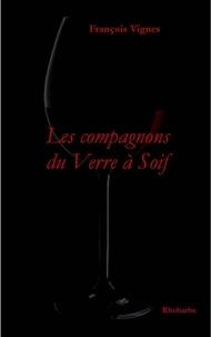 François Vignes - Les compagnons du Verre à Soif.
