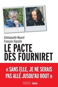 François Vignolle et Emmanuelle Maurel - Le pacte des Fourniret.