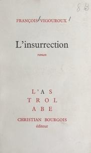 François Vigouroux et Jean-Claude Brisville - L'insurrection.