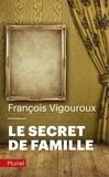 François Vigouroux - Le secret de famille.