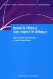 François Villa et Laurent Danon-Boileau - Quand la clinique nous impose le dialogue.