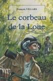 François Villars et Grégoire Mathieu - Le Corbeau de la Loue.