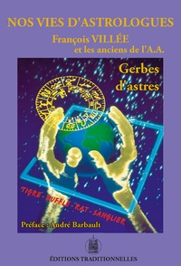 François Villée - Nos vies d'astrologues - Gerbes d'Astres.