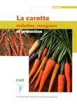 François Villeneuve - La carotte : maladies, ravageurs et protection.