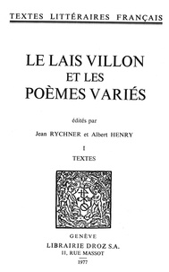 François Villon - Le Lais Villon et les Poèmes variés - Tome premier, Textes.