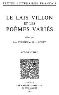 François Villon - Le Lais Villon et les Poèmes variés - Tome II, Commentaire.
