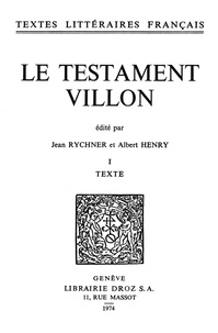 François Villon - Le Testament - Tome premier, Texte.