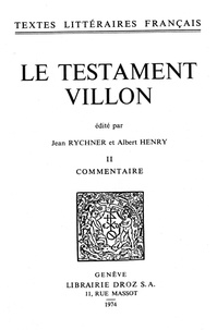 François Villon - Le Testament - Tome II, Commentaire.