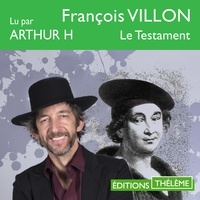 François Villon et Arthur H - Le Testament.