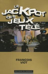 François Viot - Le jackpot des jeux télé.