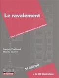 François Virolleaud et Maurice Laurent - Le ravalement de façade - Guide technique, réglementaire et juridique.