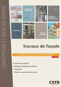 François Virolleaud et Bertrand Ruot - Travaux de façade - Prescriptions techniques et recommandations pratiques.