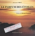 François Virot et Haroun Tazieff - Le parfum des étoiles.