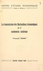 François Visine - La transmission des fluctuations économiques par le commerce extérieur - Du rôle des mouvements de marchandises.