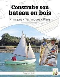 François Vivier - Construire son bateau en bois - Principes - Techniques - Plans.