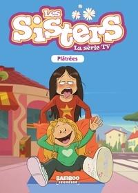 François Vodarzac - Les sisters - La série TV Tome 15 : Plâtrées.