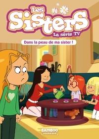François Vodarzac - Les sisters - La série TV Tome 3 : Dans la peau de ma Sister.