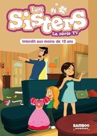 François Vodarzac - Les sisters - La série TV Tome 5 : Interdit au moins de 12 ans.