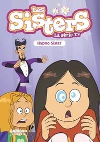 François Vodarzac - Les sisters - La série TV Tome 8 : Hypno Sister.