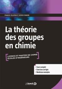 François Volatron et Patrick Chaquin - La théorie des groupes en chimie.