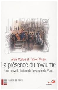 François Vouga et André Couture - La présence du royaume - Une nouvelle lecture de l'évangile de Marc.