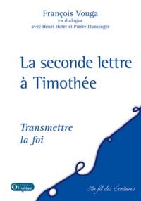 François Vouga - La seconde lettre à Timothée - Transmettre la foi.