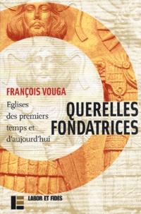 Querelles fondatrices. Eglises des premiers temps et daujourdhui.pdf
