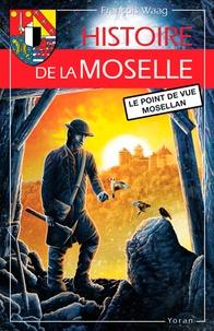 François Waag - Histoire de la Moselle - Le point de vue mosellan.