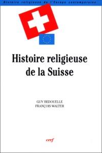 François Walter et Guy Bedouelle - .