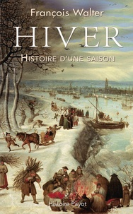 François Walter - Hiver - Histoire d'une saison.