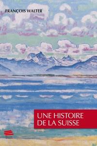 François Walter - Une histoire de la Suisse.