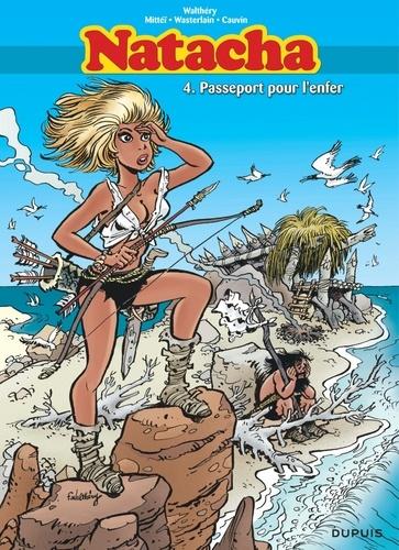 François Walthéry et  Mittéï - Natacha l'Intégrale Tome 4 : Passeport pour l'enfer.
