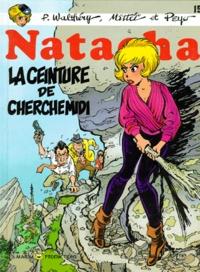 François Walthéry et  Mittéï - Natacha Tome 15 : La ceinture de Cherchemidi.