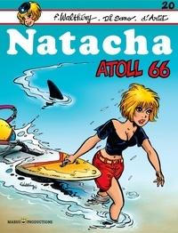 François Walthéry et Bruno Di Sano - Natacha Tome 20 : Atoll 66.