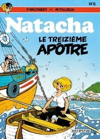 François Walthéry et Maurice Tillieux - Natacha Tome 6 : Le treizième apôtre.