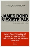 François Waroux - James Bond n'existe pas - Mémoires d'un officier traitant.
