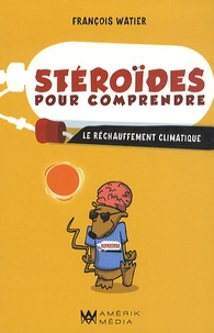 François Watier - Stéroïdes pour comprendre le réchauffement climatique.
